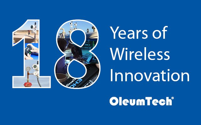 OleumTech Celebrates 18 years of Innovation as the Pioneers of the Digital Oilfield