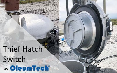New Thief Hatch Switch by OleumTech® is a Game-Changing Remote Asset Monitoring Solution for Oil & Gas Producers